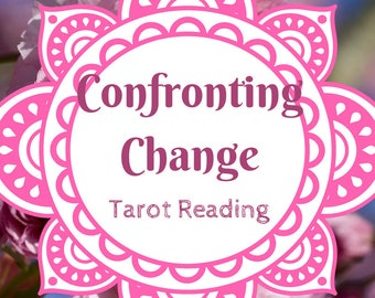 Confronting Change Tarot Reading