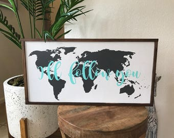 I'll Follow You/rustic/ world map/rustic/rustic sign/home/anniversary/birthday/military
