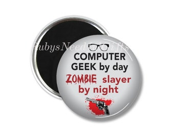 Funny Magnet,  2.25 inch Magnet,  Birthday gift, Fridge magnet,  Gifts under a Fiver,  Button Magnet, Zombie Slayer.