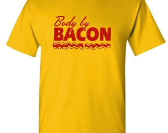 BODY BY BACON t-shirt tee shirt short or long sleeve your choice! all sizes many colors