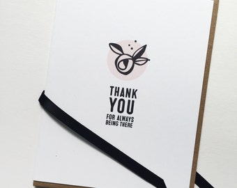 Thank you for always being there - greeting card. Friendship, encouragement, support {BESTIE LINE}