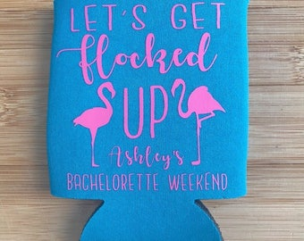 Let's get flocked up bachelorette can coolers