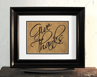 Give Thanks Burlap sign, Thanksgiving Day perfect words, Burlap Wall Decor. Unframed.