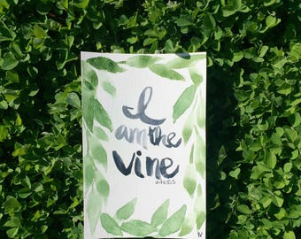 "Watercolor painting ""I am the vine""  4""x 6"""