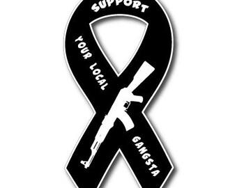 Support Your Local Gangsta Vinyl Ribbon Sticker