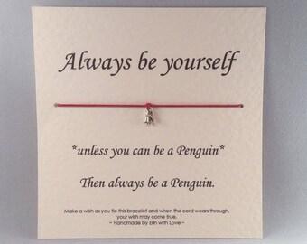 Always be a penguin Tibetan Silver Charm Wish Bracelet & Message Card    Handmade By Erin