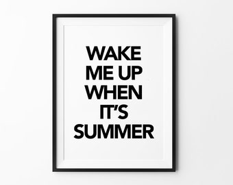 Summer Print, Wall Art Prints, Typography Poster, Black and White, Scandinavian Design, Minimalist Print, Wake me up when it's summer