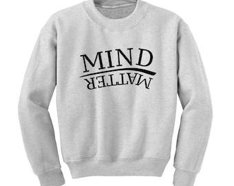 MIND OVER MATTER Slogan Sweatshirt Fashionable Urban Youth Positive Message |