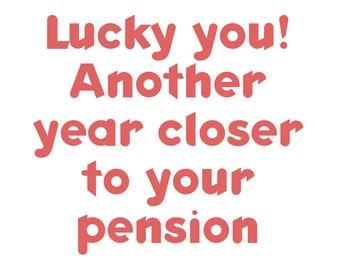 Funny pension Birthday card