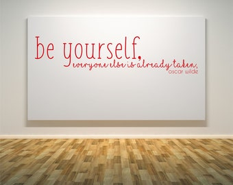Be yourself, everyone else is already taken, inspirational quote,  Wall Art Vinyl Decal Sticker