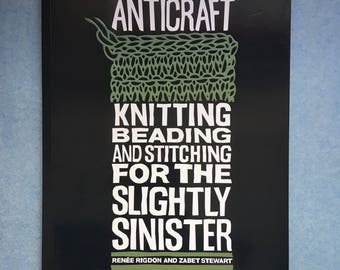 Anticraft knitting beading and stitching for the slightly sinister craft book - 50% to charity