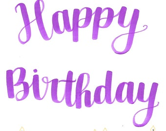 Happy Birthday Hand Lettering- Print or Card