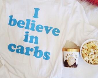 I Believe in Carbs Tee