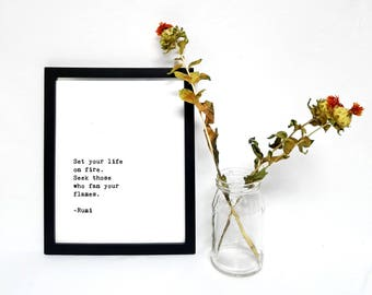 Inspirational Quote Printable, Set your life on fire. Seek those who fan your flames. -Rumi Quote Printables