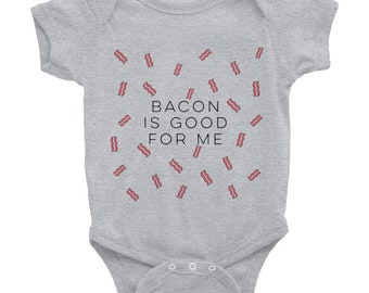 Bacon is good for me infant baby shirt | Toddler bacon gift top | Don't go bacon my heart | Baby bodysuit jumper