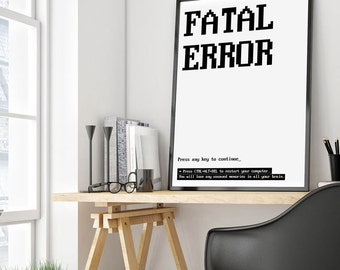 """Motivational Print, """"Fatal Error, Press any key to continue"""" Typography Quote Home Decor Motivational Poster Scandinavian Design Wall Art"""