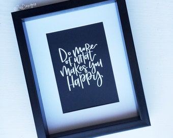 Do more of what makes you happy - metallic foil print