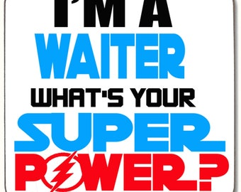 I'm A WAITER What's Your Super Power COASTER