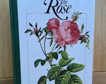 The Rose - in Art, Literature, Folk Lore and in Your Garden - First Edition Hardback Illustrated book published 1979
