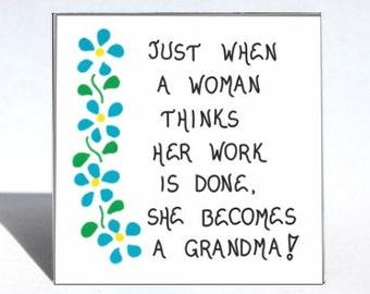 Grandma Magnet- Humorous saying, grandmother, new grandparent, blue flower design