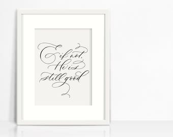 And (&) if not, He is Still Good // 8x10 DIGITAL PRINT