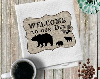 Custom made personalized Welcome To Our Den/Bear/ Animal Towels/ Towel/ Hand/Tea Towels/Kitchen Towels/Kitchen Gifts/Housewarming
