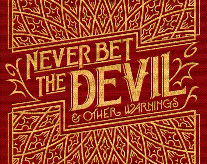 Never Bet the Devil & Other Warnings, Orrin Grey