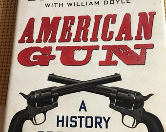 American Gun: A History of the U.S. in Ten Firearms (2013) by Chris Kyle, First Edition Hardcover with Dust Jacket