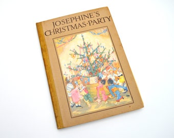 HTF Antique Children's Book, Josephine's Christmas Party, Mrs. H.C Cradock, Dodge Publishing Company, 1927
