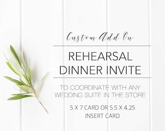 ADD ON- I would like a Rehearsal Dinner Invitation designed to coordinate with my wedding invitation set please