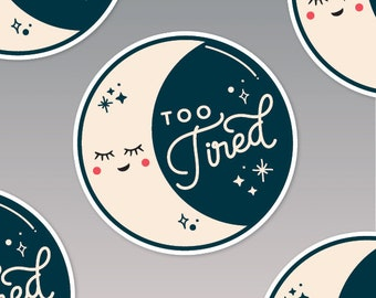 Too Tired Moon Phases Sticker, Laptop Stickers, Bullet Journal Stickers, Sister Gift, Laptop Decal, Best Friend Gift, Moon Art, Luna, Space