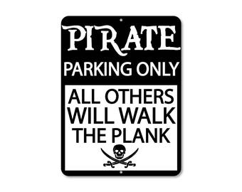 "Pirate Parking Only Sign - CUSTOM - Pirate Parking Only / All Others Will Walk The Plank - Any Color - 9"" x 12 "" - Customize Your Design"