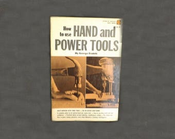 How To Use Hand and Power Tools, Vintage Book, Reference Guide, How To Book, Popular Science Tool Book, Construction Guide, Woodworking