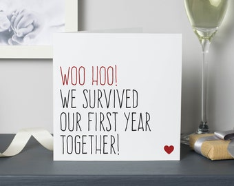 Funny first anniversary card or gifts for boyfriend or girlfriend, 1 year anniversary, Woo hoo we survived our first year together
