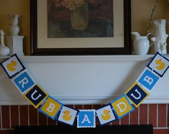 Rub a Dub Duck Banner, Duck Theme, Rubber Duck Baby Shower, Rubber Duckie, Duck Party