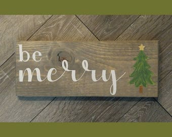 "Be Merry Rustic Wooden Sign 14"" x 6"" Wall Decor / Holiday / Christmas  / Plaque / Wooden Decor"