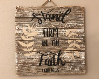 Stand Firm In The Faith wood sign 7.8in x 7.8in