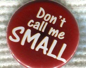 """1.25"""" Fullmetal Alchemist quote """"Don't Call Me Small!"""" Pinback Button"""