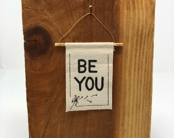 Mini Canvas Banner - Be You