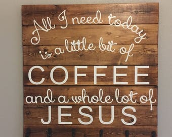 All I Need is Coffee and Jesus, Coffee Sign, Kitchen Art, Pallet Sign, Wood Sign, Coffee Bar Sign, Rustic Sign, Wall Decor, Cup Holder