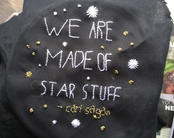 """Hand embroidered """"We are made of stars"""", Carl Sagan quote"""