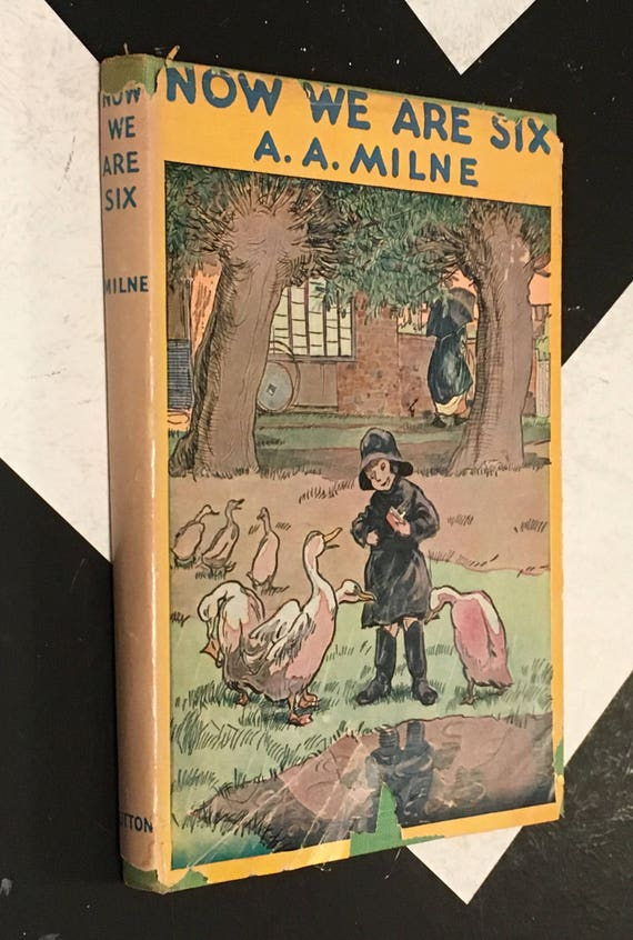 Now We Are Six by A. A. Milne with decorations by Ernest H. Shepard classic Pooh children's book (Hardcover, 1950)