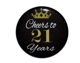 21st Birthday 21 and fabulous 21 years old birthday button cheers to 21 year old birthday party birthday 2 1/4 inch pin back button