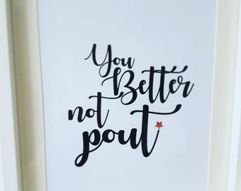 You Better Not Pout Typography Print