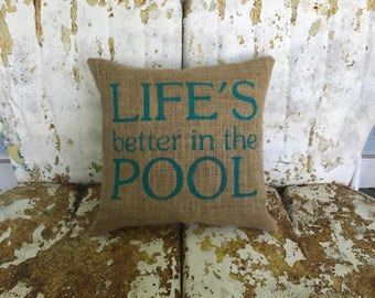 Painted Burlap LIFE Is BETTER in the POOL Decorative Throw Accent Pillow Custom Colors Available Home Decor Rustic