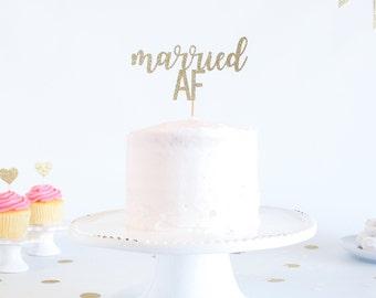 Married AF Cake Topper - Glitter - Bridal Shower. Reception Cake Topper. Bride to Be. Engagement Cake. Bridal Shower Decor. Just Married.