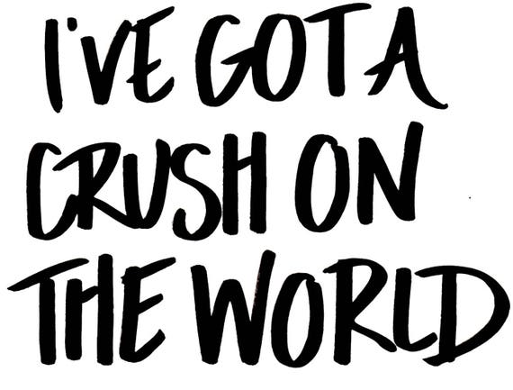 "Travel ""I've Got A Crush on the World"""
