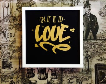 Need Love - Gold - original - hand made