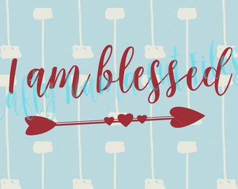 I Am Blessed Digital Instant Download, Farmhouse Style, Inspirational Quote, God's Blessings, Kids Are A Blessing, Blessed Life, Thankful