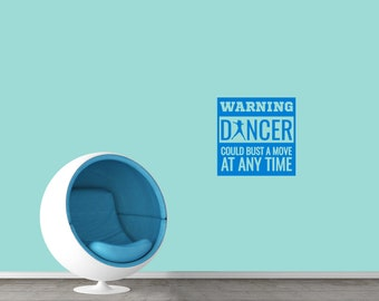Warning Dancer Could Bust A Move Wall Decal - Quote Kids Room Wall Decals
